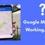 How To Fixed 'Google Maps Not Working' Error on Android & iPhone